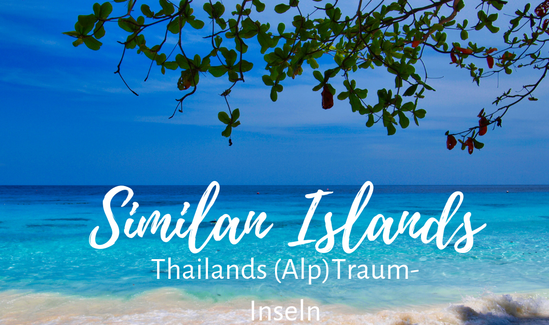 Die Similan Inseln – Thailands (Alb)Trauminseln